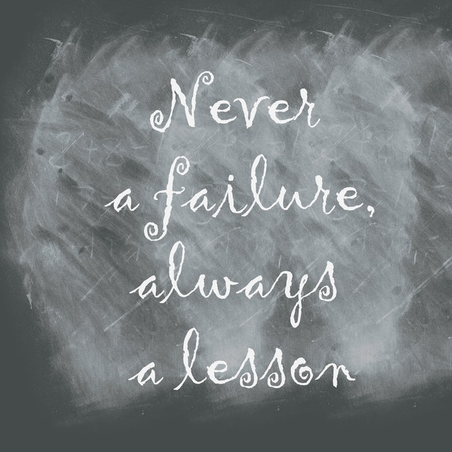"""Image quote """"Never a failure, always a lesson."""""""